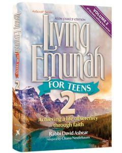 Living Emunah for Teens Volume 2 - The Alon Family Edition