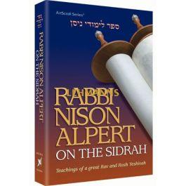 Artscroll: Rabbi Nison Alpert on the Sidrah by Rabbi Dovid Weinberger