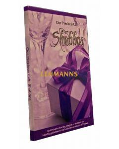 Our Precious Gift; Shabbos