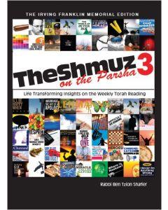 The Shmuz on the Parsha #3