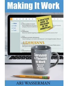 Making It Work - A Practical Guide to Halacha in the Workplace
