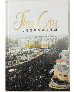 Thy City Jerusalem - The Miraculous Rebirth of the Holy City