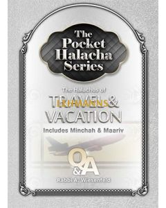 The Pocket Halacha Series: Travel and Vacation