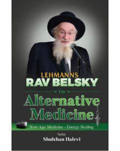 Rav Belsky On Alternative Medicine