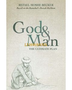 G-d and Man: The Ultimate Plan