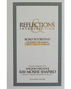Reflections & Introspection Road to Destiny Counting the Omer & The Festival of Shavuos