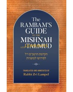 The Rambam's Guide to the Mishnah and Talmud