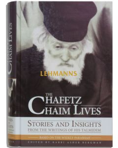 The Chafetz Chaim Lives - Based on the Weekly Parashah