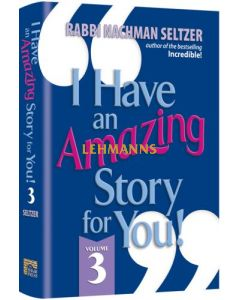 I Have An Amazing Story For You Volume 3