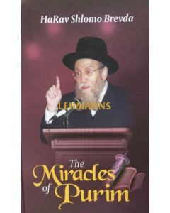 The Miracles of Purim - Harav Shlomo Brevda