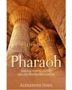 Pharaoh - Biblical History, Egypt and The Missing Millennium