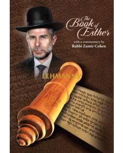 The Book of Esther With a Commentary by Rabbi Zamir Cohen