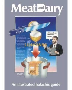 Meat and Dairy - An Illustrated Halachic Guide