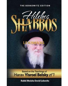 """Hilchos Shabbos - Harav Yisroel Belsky zt""""l"""