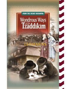 Wondrous Ways of the Tzaddikim - From the Sichat Hashavua