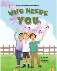 Who Needs You