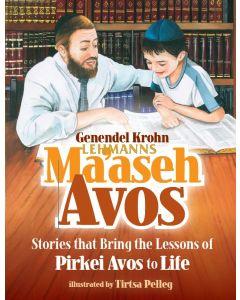 Maasei Avos - Stories that Bring lessons of Pirkei Avos to Life
