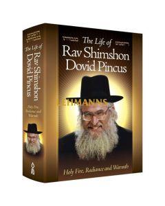 The Life of Rav Shimshon Dovid Pincus