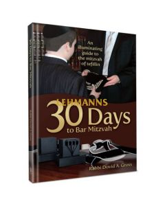 30 Days to Bar Mitzvah - An Illuminating Guide to the Mitzva of Tefillin