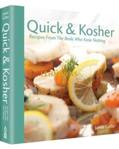 Quick and Kosher - Recipes from the Bride Who Knew Nothing