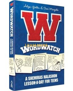 Wordwatch - A Shemiras Halashon Lesson-A-Day for Teens