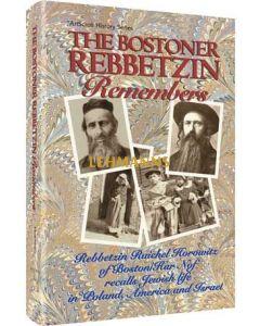 The Bostoner Rebbetzin Remembers