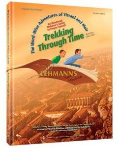 Artscroll: Trekking Through Time: The Word-Wise Adventures of Yisrael and Meir by Yitzchok Kornblau
