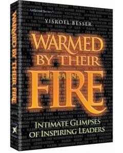 Artscroll: Warmed by their Fire by Rabbi Yisroel Besser