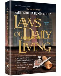 Artscroll: Laws of Daily Living - Volume 1 - Taub Edition by Rabbi Simcha Bunim Cohen