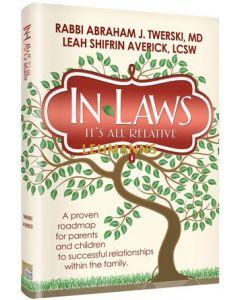 Artscroll: In- Laws: It's All Relative by Rabbi Abraham J. Twerski