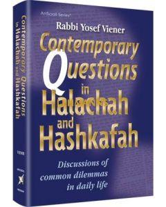Artscroll: Contemporary Questions in Halachah and Hashkafah by Rabbi Yosef Viener