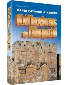Artscroll: Reflexions du Maguid by Rabbi Pesach J. Krohn