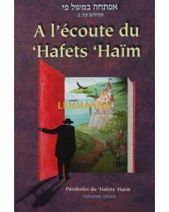 Ecoute du 'Hafets 'Haim 2