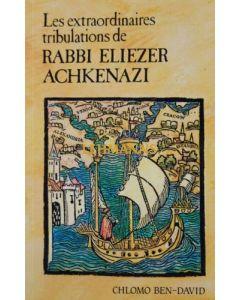 Extraordinaires tribulations de Rabbi Eliezer Achkenazi (Broche)