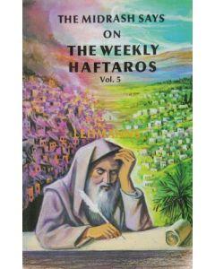 The Midrash says on The Weekly Haftaros 5 - Devorim