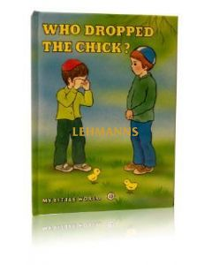 Who Dropped the Chick? (My Little World Series 4)