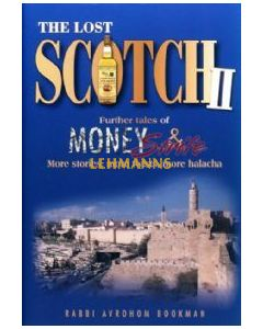 The Lost Scotch II - Further Tales of Money & Strife