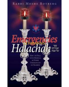 Emergencies in Halachah - How to Deal with Medical & Other Emergencies on Shabbos