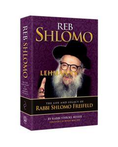 Reb Shlomo - Life & Legacy Rabbi Shlomo Freifeld