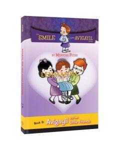Menucha: Smile with Avigayil #3: Little Friends by Menucha Fuchs