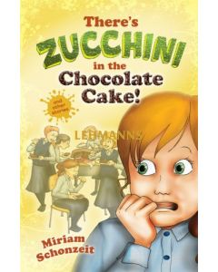 There's Zucchini in the Chocolate Cake! and other stories - Paperback