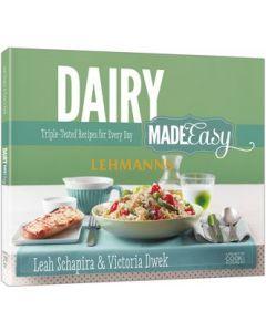 Artscroll: Dairy Made Easy by Leah Schapira and Victoria Dwek