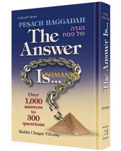 Artscroll: Pesach Haggadah: The Answer Is… by Rabbi Chagai Vilosky