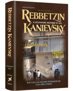 Artscroll: Rebbetzin Kanievsky by Naftali Weinberger, Naomi Weinberger & Nina Indig
